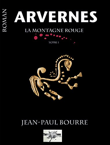 ARVERNES La Montagne Rouge (French Edition)