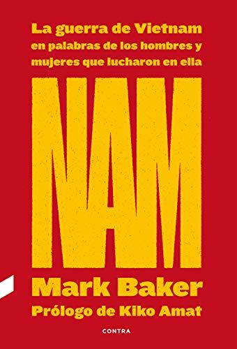 NAM: La guerra de Vietnam en palabras de los hombres y mujeres que lucharon en ella