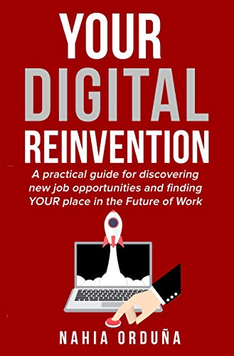 Your digital reinvention: A practical guide for discovering