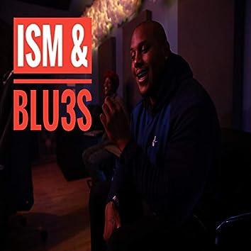 Ism & Blu3s