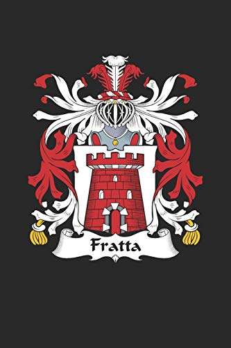Fratta: Fratta Coat of Arms and Family Crest Notebook Journal (6 x 9 - 100 pages)
