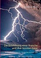Die Entstehung einer Branche und ihre Normen-Krise: Blitzschutz Historie ab 1752 - Die Branche von 1959 - 2020