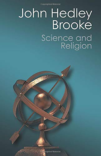 Science and Religion: Some Historical Perspectives by John Hedley Brooke