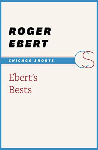 Ebert's Bests (Chicago Shorts) (English Edition)