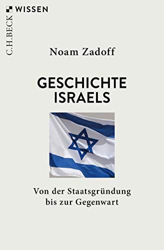 Geschichte Israels: Von der Staatsgründung bis zur Gegenwart (Beck\'sche Reihe 2905)