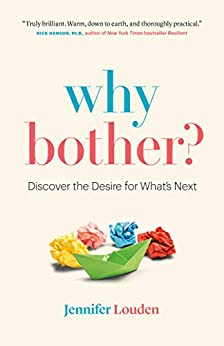 Why Bother?: Discover the Desire for What's Next by [Jennifer Louden]