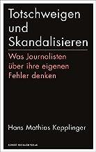 Totschweigen und Skandalisieren: Was Journalisten über ihre