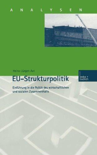EU-Strukturpolitik: Einf????hrung in die Politik des wirtschaftlichen und sozialen Zusammenhalts (Analysen) (German Edition) by Heinz-J????rgen Axt (2000-01-31)