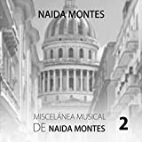 Miscelánea Musical de Naida Montes 2