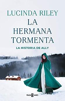 La hermana tormenta (Las Siete Hermanas 2): La historia de Ally de [Lucinda Riley, Matilde Fernández de Villavicencio]