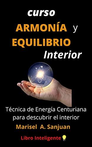 Curso Armonía y Equilibrio Interior: Técnica de Energía Centuriana. Para descubrir tu interior