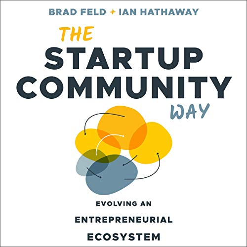 The Startup Community Way Audiobook By Brad Feld, Ian Hathaway cover art
