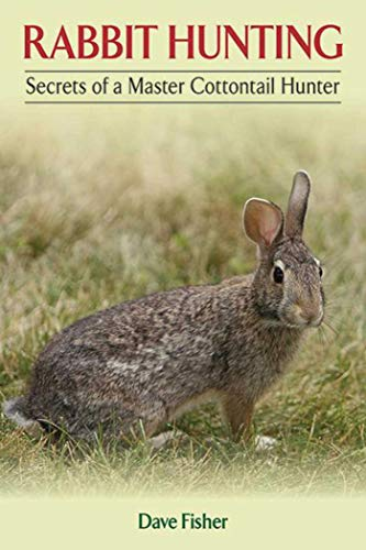 Rabbit Hunting: Secrets of a Master Cottontail Hunter