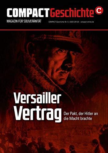 COMPACT-Geschichte 5: Versailler Vertrag: Der Pakt, der Hitler an die Macht brachte