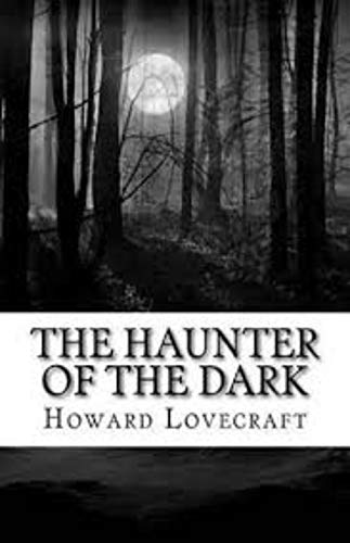 The Haunter of the Dark by Howard Phillips Lovecraft (English Edition)