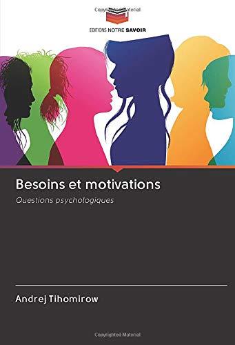 Besoins et motivations: Questions psychologiques