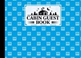 Cabin Guest Book: Premium Window Cover Cabin Guest Book, Welcome to our cabin, 150 pages - 8.25' x 6' Guest Log Book for Vacation Rental and more ... by Rico Romer