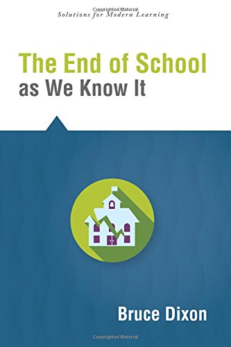 The End Of School As We Know It Solutions Redesigning Schools For Modern Learning Solutions Solutions For Modern Learning