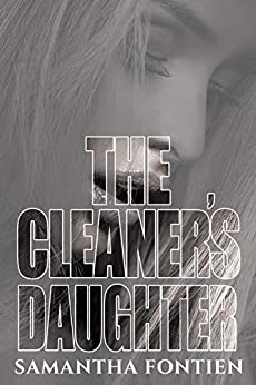 The Cleaner's Daughter by [Samantha Fontien]