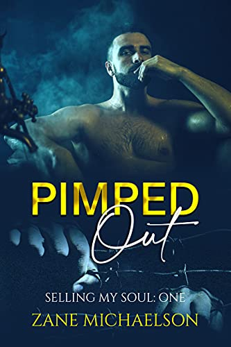Pimped Out: Selling My Soul: One