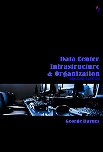 Data Center Infrastructure & Organization by [George Haynes]