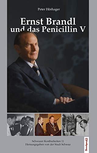 Ernst Brandl und das Penicillin V: Schwazer Kostbarkeiten 11