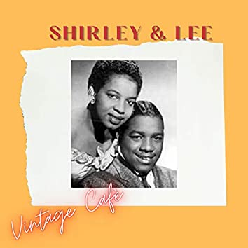 Shirley & Lee - Vintage Cafè