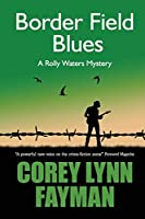 Border Field Blues: A Rolly Waters Mystery