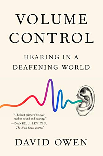 Volume Control: Hearing in a Deafening World (English Edition)