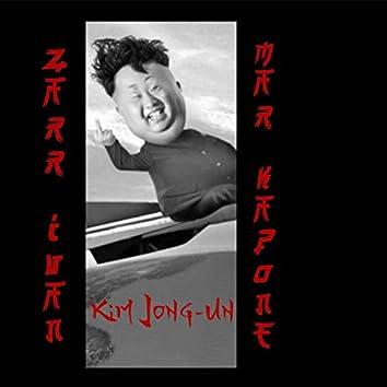 Kim Jong-un (feat. Zarr Ivan & Mar Kapone)