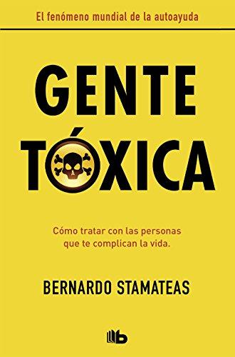 Gente tóxica (nueva edición con prólogo del autor) (No ficción)