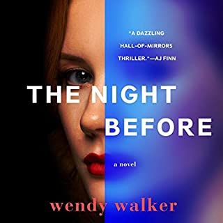 The Night Before                   By:                                                                                                                                 Wendy Walker                               Narrated by:                                                                                                                                 Gabra Zackman,                                                                                        Saskia Maarleveld                      Length: 8 hrs and 43 mins     94 ratings     Overall 3.9