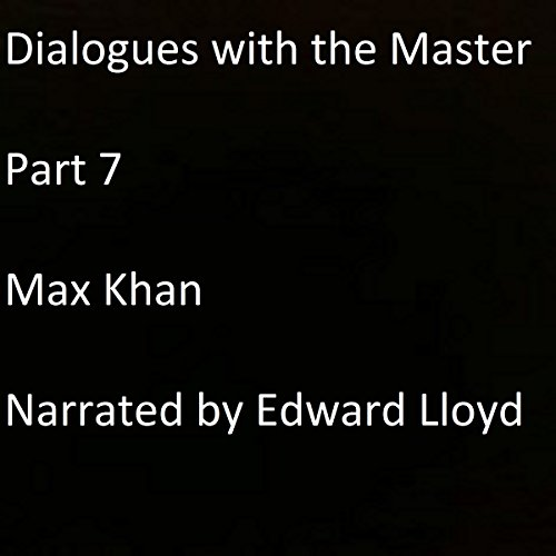 Dialogues with the Master, Part 7 audiobook cover art