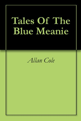 Tales Of The Blue Meanie (English Edition)