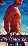 O príncipe da América: Livro Completo