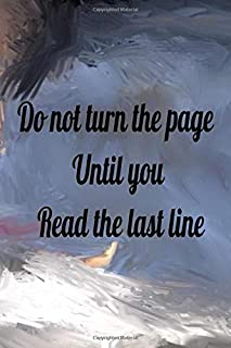 Do Not Turn The Page Until You Read The Last Line: Lined NotrBook