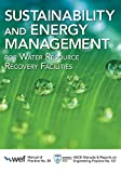 Sustainability and Energy Management for Water Resource Recovery Facilities (Manual of Practice Book 38) (English Edition)
