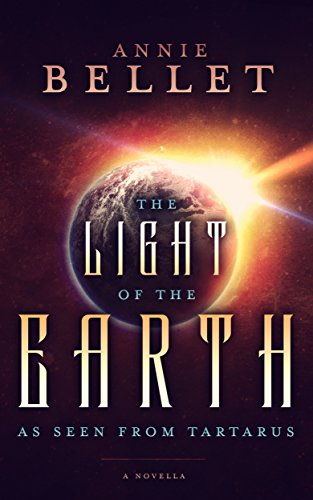Download The Light of the Earth As Seen From Tartarus (English Edition) B004MPRAKC