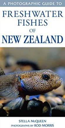 [(A Photographic Guide to Freshwater Fishes of New Zealand)] [By (author) Stella McQueen ] published on (December, 2013)