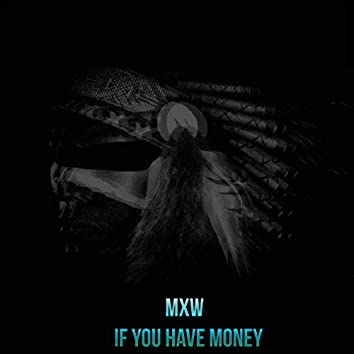 If You Have Money