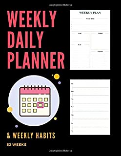 Weekly Daily Planner & Weekly Habits: 52 Weeks The Daily Plan For More Happiness, Goals Planner, Expenses & To Do List Ins...