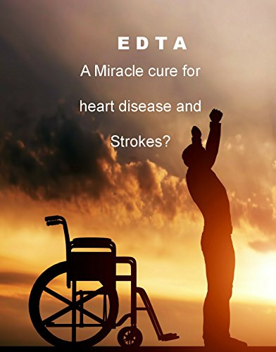 EDTA: Can stop a Heart Attack or a Stroke (Survive a Stroke Book 2)