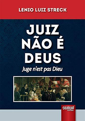 Juiz Não é Deus - Juge n´est pas Dieu