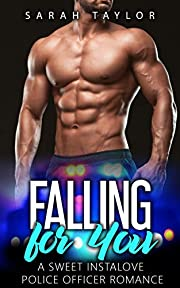 Falling for You: A Sweet Instalove Police Officer Romance: (Big Hot Heroes Book 4)