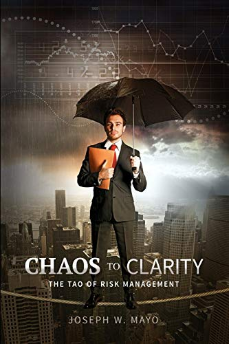 Chaos to Clarity - The Tao of Risk Management