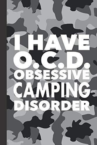 Obsessive Camping Disorder: Best Funny Camper Gift - Humorous Saying Journal For Camping Enthusiasts - Blank Lined & Dot Grid Pages With Bonus Password Tracker - Black Gray Camo Cover 6'x9' Notebook