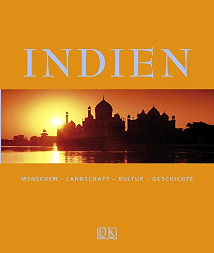 Indien: Menschen – Landschaft – Kultur – Geschichte