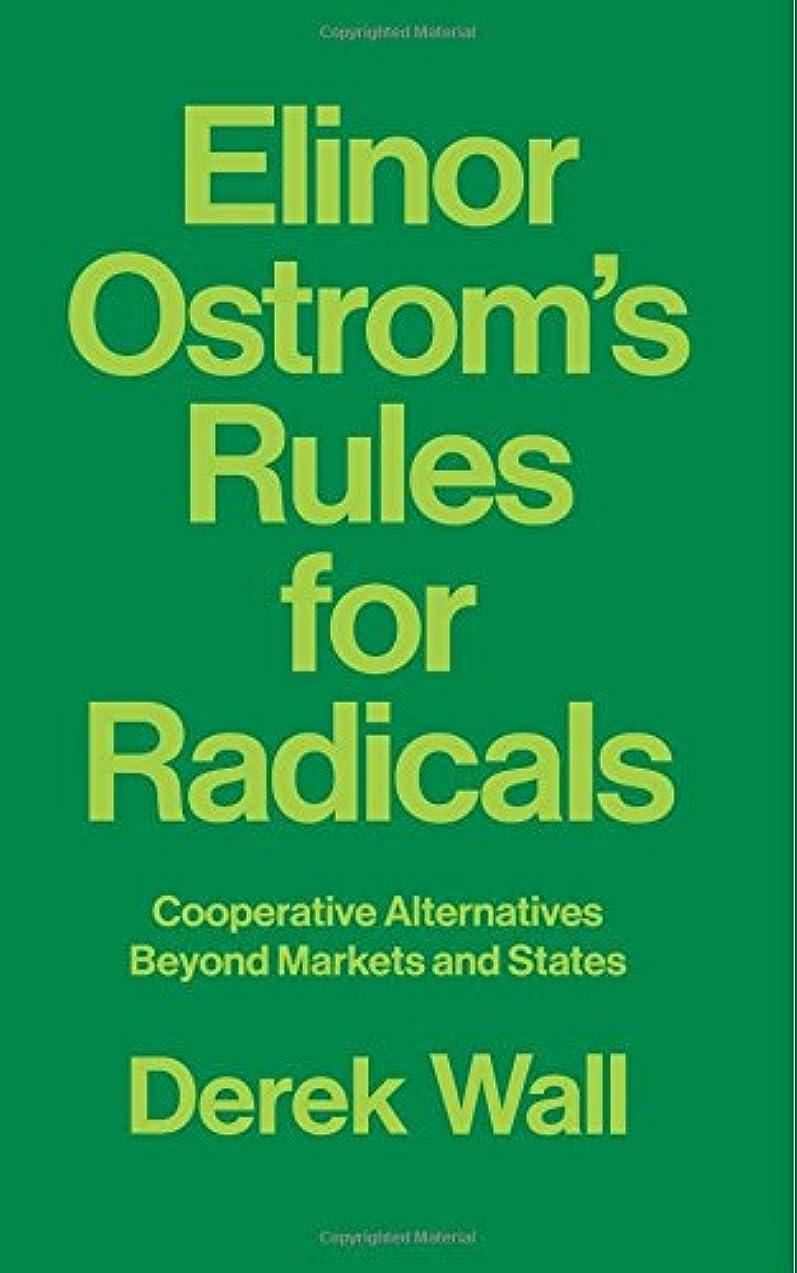 黙負担落ち着くElinor Ostrom's Rules for Radicals: Cooperative Alternatives Beyond Markets and States