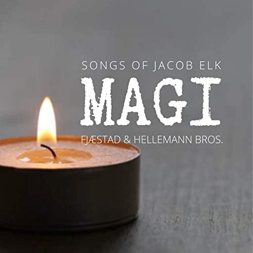 Songs of Jacob Elk feat. Fjæstad & Hellemann Bros.