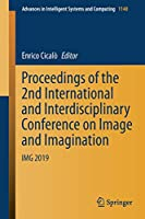 Proceedings of the 2nd International and Interdisciplinary Conference on Image and Imagination: IMG 2019 (Advances in Intelligent Systems and Computing (1140))